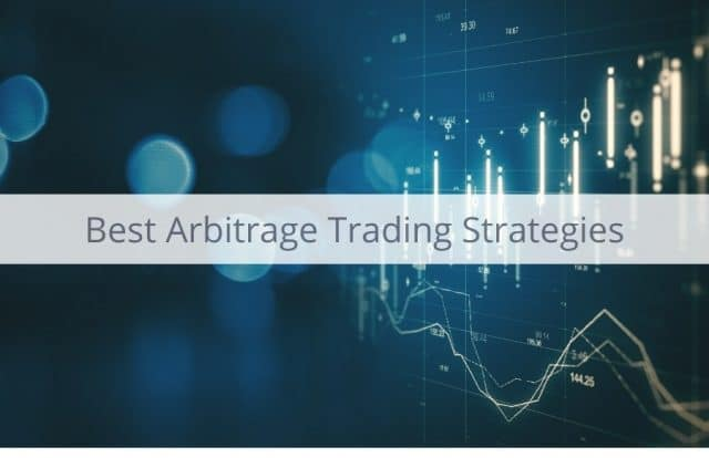 The Best Arbitrage Trading Strategies