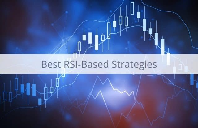 Best RSI-Based Strategies That Will Help You Improve Your Trading
