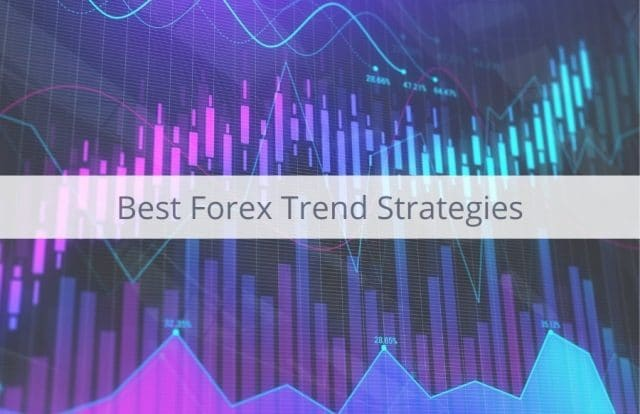 The Best Way To Profit From Forex Trend Strategies