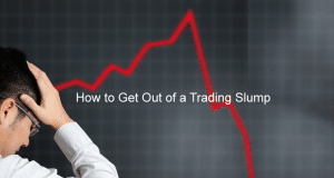 How to Get Out of a Trading Slump