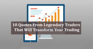 10 quotes from legendary traders that will transform your trading