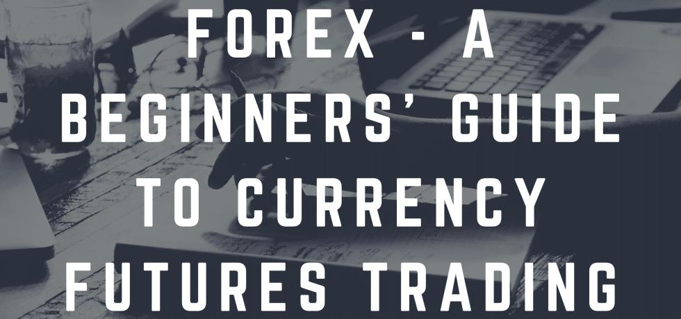 Understanding currency futures