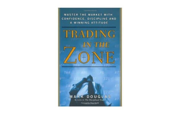 How Do You 'Trade in the Zone'? The Main Lessons We Can Take From Mark Douglas