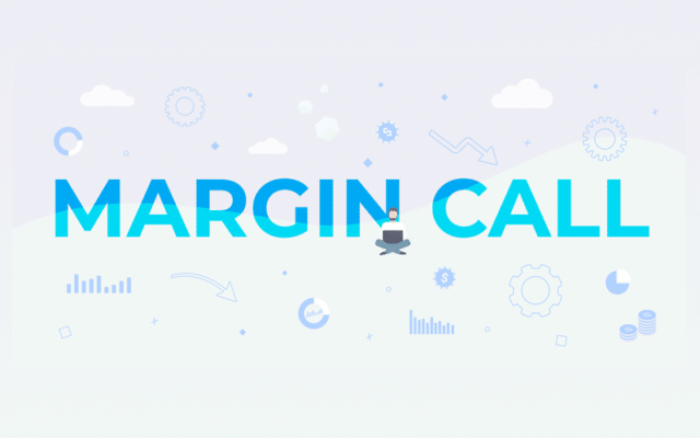 How to Navigate Your Way Through Margin Calls