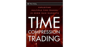 4 Powerful Concepts to Learn From the Time Compression Trading Book (Part 1)